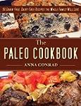 The Paleo Cookbook: 90 Grain-Free, Da...