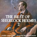 The Best of Sherlock Holmes, Volume 2 (Dramatised) Radio/TV Program by Arthur Conan Doyle Narrated by John Gielgud, Ralph Richardson