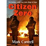 CITIZEN ZEROby Mark Cantrell