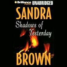 Shadows of Yesterday (       UNABRIDGED) by Sandra Brown Narrated by Joyce Bean