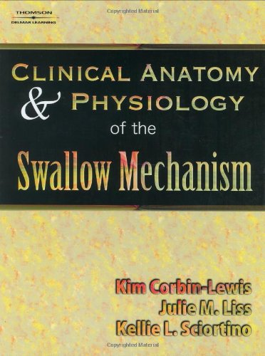 Clinical Anatomy & Physiology of the Swallow Mechanism (Dysphagia Series)