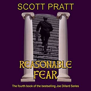 Reasonable Fear: Joe Dillard Series, Book 4 | [Scott Pratt]