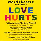 WordTheatre Presents: Love Hurts | [Steve Almond, Arthur Miller, Pamela Painter, Ron Carlson]