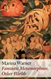 Fantastic Metamorphoses, Other Worlds: Ways of Telling the Self (Clarendon Lectures in English)