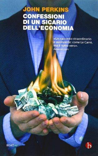 Confessioni di un sicario dell'economia La costruzione dell'impero americano nel racconto di un insider PDF