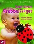 Zehn kleine Krabbelfinger: Spiel und...
