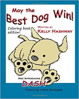 May The Best Dog Win Coloring Book Edition Picture Book