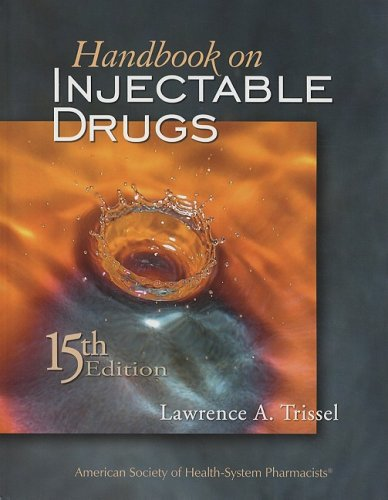 Handbook on Injectable Drugs, 15th Edition (Handbook of Injectable Drugs)
