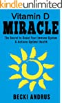 Vitamin D Miracle: The Secret to Boos...