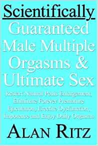 Guaranteed male multiple orgasms scientifically sex ultimate