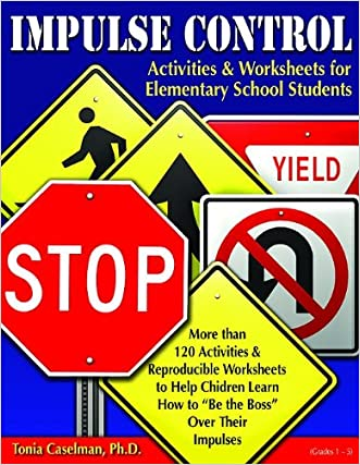 Impulse Control Activities & Worksheets for Elementary Students W/CD written by Tonia Caselman