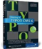 Einstieg in TYPO3 CMS 6: TYPO3 CMS 6.1: Installation, Grundlagen, TypoScript und TemplaVoilà (Galileo Computing)