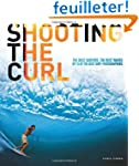Shooting the Curl: The Best Surfers,...