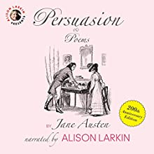 Persuasion and Poems by Jane Austen: 200th Anniversary Edition Audiobook by Jane Austen Narrated by Alison Larkin