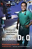 img - for Becoming Dr. Q: My Journey from Migrant Farm Worker to Brain Surgeon 10.2.2012 edition by Quinones-Hinojosa, Alfredo, Rivas, Mim Eichler (2012) Paperback book / textbook / text book