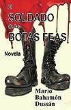 img - for El Soldado de las Botas Feas (Spanish Edition) book / textbook / text book
