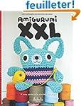Amigurumi XXL: 18 easy projects to cr...