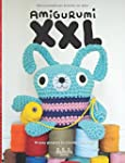 Amigurumi XXL: 18 easy projects to cr...