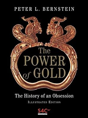 The Power of Gold: The History of an Obsession by Bernstein, Peter L. Published by Wiley 1st (first) edition (2004) Hardcover de Peter L. Bernstein