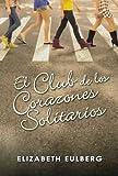 El club de los corazones solitarios (The Lonely Hearts Club) (Spanish Edition)