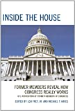 img - for Inside the House: Former Members Reveal How Congress Really Works book / textbook / text book