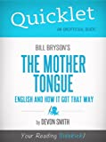 img - for Quicklet on Bill Bryson's The Mother Tongue - English And How It Got That Way book / textbook / text book