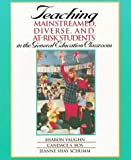 Teaching Mainstreamed, Diverse, and At-Risk Students in the General Education Classroom (0205264549) by Vaughn, Sharon