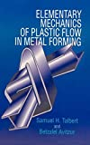 img - for Elementary Mechanics of Plastic Flow in Metal Forming book / textbook / text book