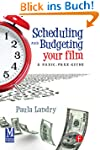 Scheduling and Budgeting Your Film: A...