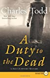 A Duty to the Dead LP: A Bess Crawford Mystery (Bess Crawford Mysteries) (0061883697) by Todd, Charles