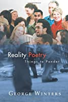 Reality Poetry: Things to Ponder