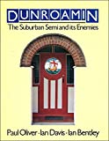 Dunroamin: Suburban Semi and Its Enemies (0091459303) by Oliver, Paul