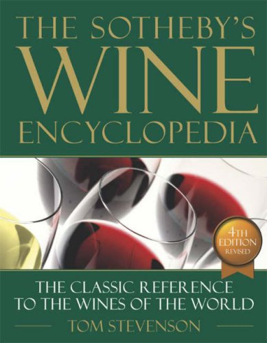 The Sotheby's Wine Encyclopedia: The Classic Reference to the Wines of the World