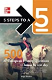 img - for 5 Steps to a 5 500 AP European History Questions to Know by Test Day (5 Steps to a 5 on the Advanced Placement Examinations Series) book / textbook / text book