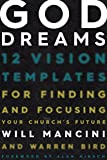 img - for God Dreams: 12 Vision Templates for Finding and Focusing Your Church's Future book / textbook / text book