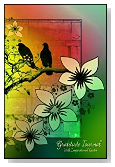 Gratitude Journal With Inspirational Quotes - Flowers and birds against a backdrop of a mix of colors create the cover of this 5-minute gratitude journal for busy people.
