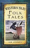 Western Isles Folk Tales (Folk Tales: United Kingdom)