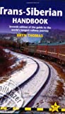 Trans-Siberian Handbook: Seventh Edition of the Guide to the Worlds Longest Railway Journey (Trailblazer Guides)