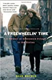 A Freewheelin Time: A Memoir of Greenwich Village in the Sixties