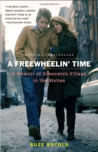 A Freewheelin' Time: A Memoir of Greenwich Village in the...