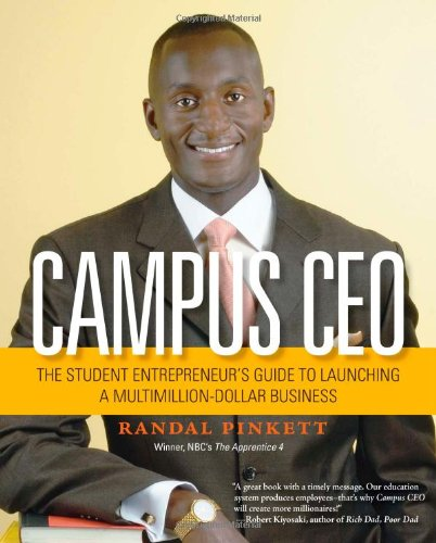 Campus CEO: The Student Entrepreneur's Guide to Launching...