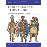 Roman Centurions 31 BC-AD 500: The Classical and Late Empire (Men-at-Arms) ~ Raffaele D'Amato