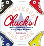 Hal Peterson Chucks!: The Phenomenon of Converse Chuck Taylor All Stars