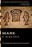 Mark (Tyndale New Testament Commentaries) (0830829814) by Cole, R. Alan