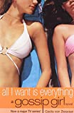 All I Want is Everything (Gossip Girl) (0747565058) by Von Ziegesar, Cecily