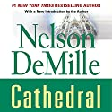 Cathedral (       UNABRIDGED) by Nelson DeMille Narrated by Scott Brick
