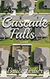 Cascade Falls: A Novel