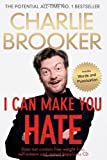 I Can Make You Hate by Brooker, Charlie on 04/10/2012 unknown edition Charlie Brooker