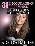 img - for 31 Encouraging Bible Verses To Get Over A Broken Heart (Relationship Success) book / textbook / text book