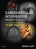 Cardiovascular Intervention: A Companion to Braunwald's Heart Disease: Expert Consult (Companion to Braunwald's Heart Disease)
